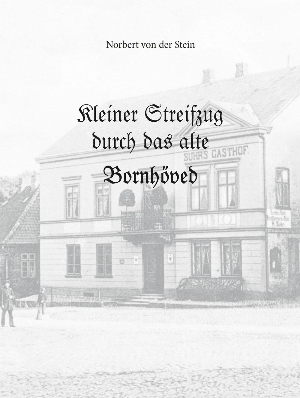 Kleiner Streifzug durch das alte Bornhöved – von Norbert von der Stein