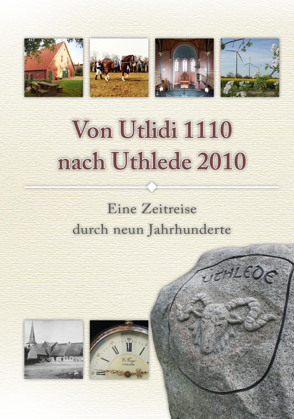 Von Utlidi 1110 nach Uthlede 2010 – Eine Zeitreise durch neun Jahrhunderte