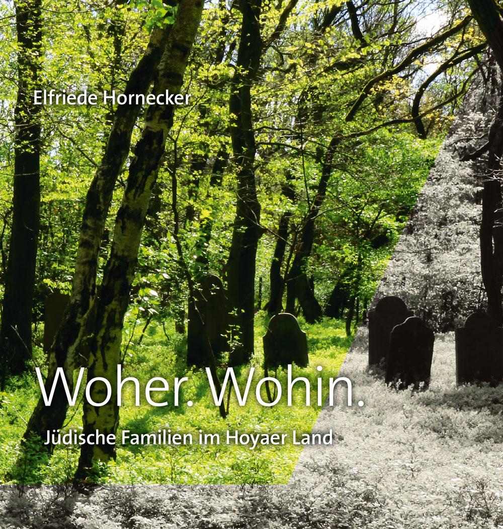 Woher. Wohin. – Jüdische Familien im Hoyaer Land – von Elfriede Hornecker