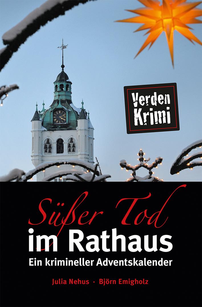 Süßer Tod im Rathaus – Ein krimineller Adventskalender – Von Julia Nehus und Björn Emigholz