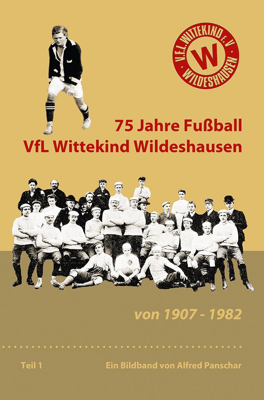 75 Jahre Fußball VfL Wittekind Wildeshausen – Ein Bildband von Alfred Panschar