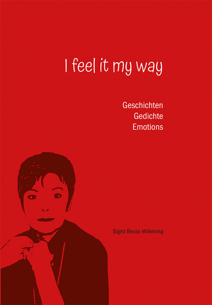 I feel it my way – von Sigrid Beuss-Wilkening
